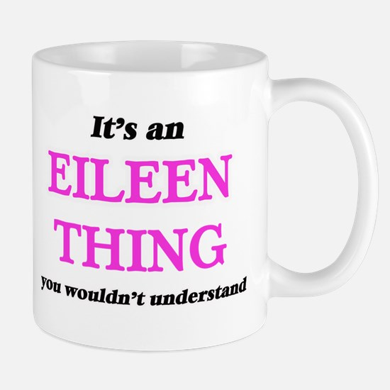 It's an Eileen thing, you wouldn't un Mugs