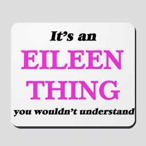 It's an Eileen thing, you wouldn&#39 Mousepad