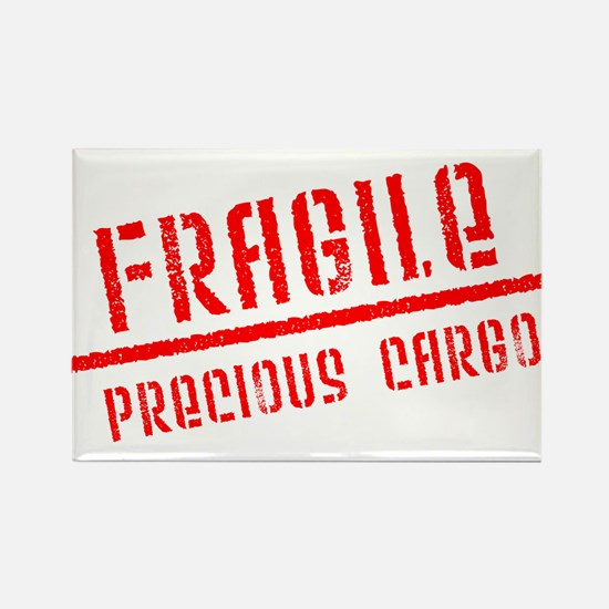 Fragile/Precious Cargo Rectangle Magnet