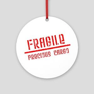 Fragile/Precious Cargo Ornament (Round)