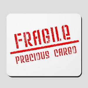 Fragile/Precious Cargo Mousepad