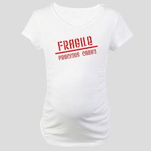 Fragile/Precious Cargo Maternity T-Shirt