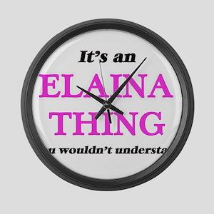 It's an Elaina thing, you wou Large Wall Clock