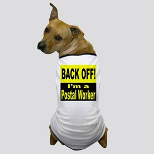 Back Off I'm a Postal Worker Dog T-Shirt