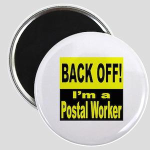 Back Off I'm a Postal Worker Magnet
