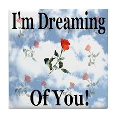 I'm Dreaming Of You Tile Coaster