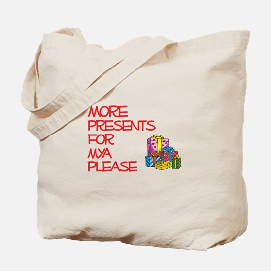 More Presents For Mya Tote Bag