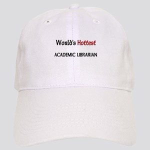 World's Hottest Academic Librarian Cap