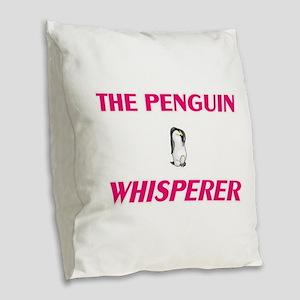 The Penguin Whisperer Burlap Throw Pillow