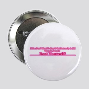 """Go Away & Beat Yourself! 2.25"""" Button"""
