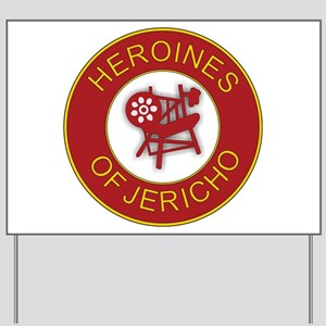Heroines of Jericho Yard Sign