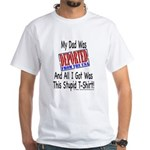 Deported From The USA (Dad) White T-Shirt