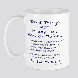 Twin Mom - Top 5 Things Not To Say Mug