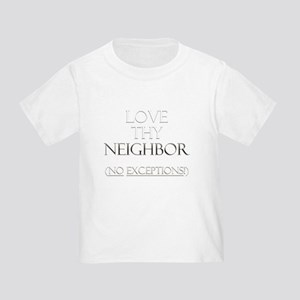 Love Thy Neighbor Toddler T-Shirt