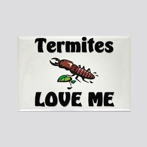 Termites Love Me Rectangle Magnet