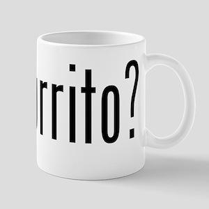got burrito? Mug