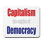 Capitalism the engine of Democracy Mousepad