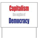 Capitalism the engine of Democracy Yard Sign