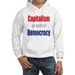 Capitalism the engine of Democracy Hooded Sweatshi