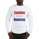 Capitalism the engine of Democracy Long Sleeve T-S