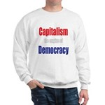 Capitalism the engine of Democracy Sweatshirt