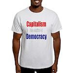 Capitalism the engine of Democracy Light T-Shirt