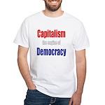 Capitalism the engine of Democracy White T-Shirt
