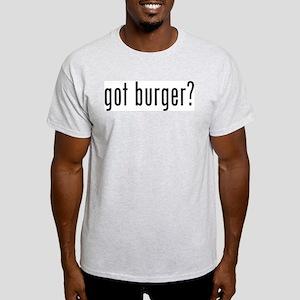got burger? Light T-Shirt