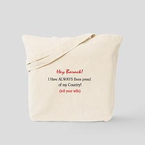 Hey Barack - I'm proud Tote Bag