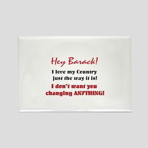 Hey Barack - don't change Rectangle Magnet