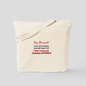 Hey Barack - don't change Tote Bag