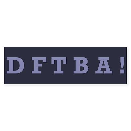 DFTBA - Bumper Sticker