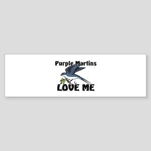 Purple Martins Love Me Bumper Sticker