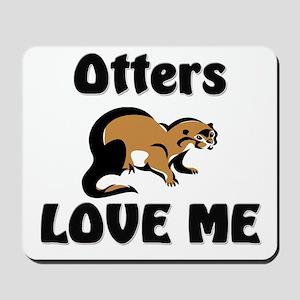 Otters Love Me Mousepad