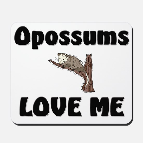 Opossums Love Me Mousepad