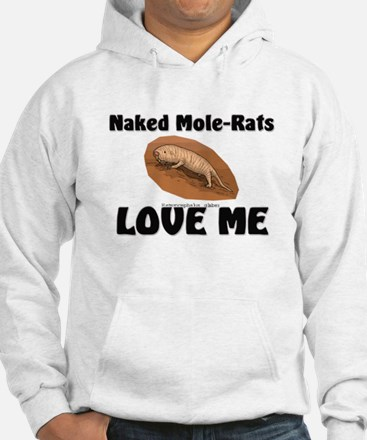 Naked Mole-Rats Love Me Hoodie