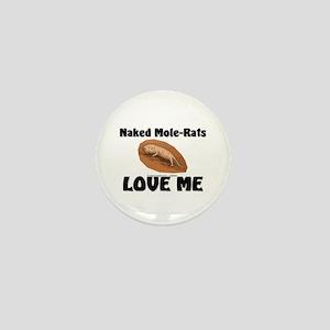 Naked Mole-Rats Love Me Mini Button