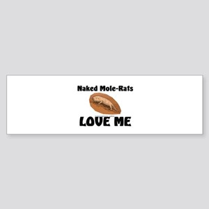 Naked Mole-Rats Love Me Bumper Sticker
