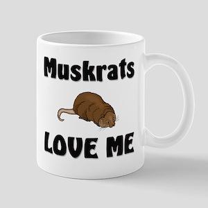 Muskrats Love Me Mug