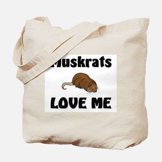 Muskrats Love Me Tote Bag