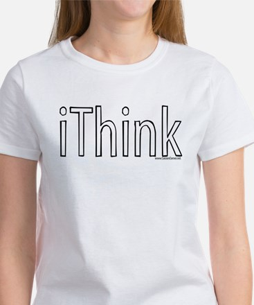 iThink Women's T-Shirt
