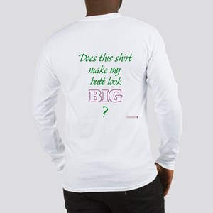 Big Butt -  Long Sleeve T-Shirt