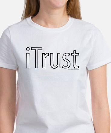 iTrust Women's T-Shirt
