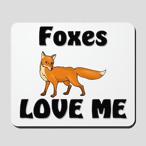 Foxes Love Me Mousepad