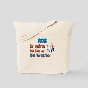 Rob - Big Brother To Be Tote Bag