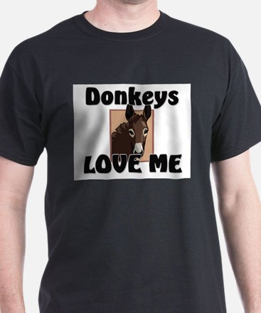 Donkeys Love Me T-Shirt