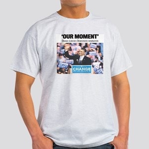 Our Moment: Obama Clinches Light T-Shirt