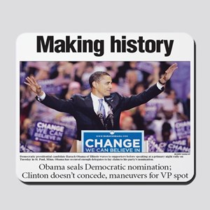 Making History: Obama Clinches Nomination Mousepad