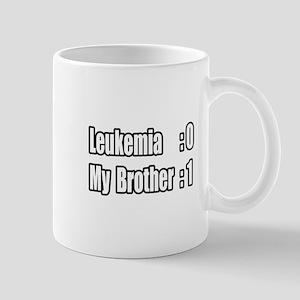 """My Brother Beat Leukemia"" Mug"