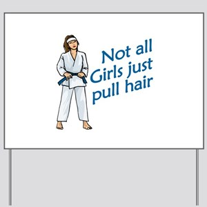 Not all girls pull hair Yard Sign